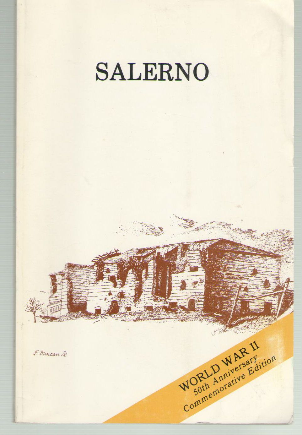 SALERNO, American Operations from the Beaches to the Volturno, 9 September - 6 October, 1943, World War II 50th Anniversary Commemorative Edition